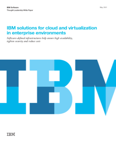 IBM Solutions for Cloud and Virtualization in Enterprise Environments